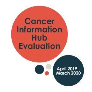 Cancer Information Hub Evaluation Report (April 2019-March 2020)